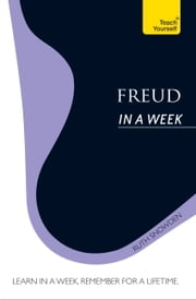 Freud In A Week: Teach Yourself ebook by Ruth Snowden