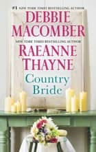 Country Bride: Country Bride / Woodrose Mountain (Hope's Crossing) ebook by Debbie Macomber, RaeAnne Thayne