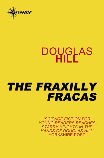 The Fraxilly Fracas ebook by Douglas Hill