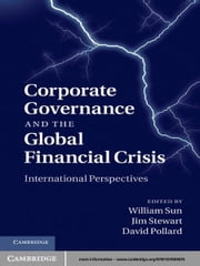 Corporate Governance and the Global Financial Crisis - International Perspectives ebook by William Sun,Jim Stewart,David Pollard
