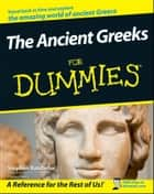 The Ancient Greeks For Dummies ebook by Stephen Batchelor