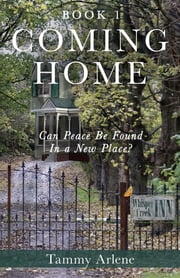 Coming Home ebook by Tammy Arlene