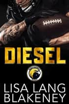 Diesel - A Football Romance ebook by Lisa Lang Blakeney