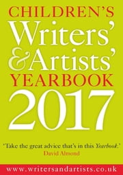 Children's Writers' & Artists' Yearbook 2017 ebook by Bloomsbury Publishing