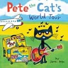 Pete the Cat's World Tour audiobook by James Dean, Kimberly Dean