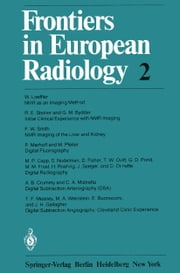 Frontiers in European Radiology ebook by W. Loeffler,R.E. Steiner,G.M. Bydder,F.W. Smith,P. Marhoff,M. Pfeiler,M.P. Capp,S. Nudelman,D. Fisher,T.W. Ovitt,G.D. Pond,M.M. Frost,H. Roehrig,J. Seeger,D. Oimette,A.B. Crummy,C.A. Mistretta,T.F. Meaney,M.A. Weinstein,E. Buonocore,J.H. Gallagher