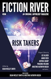 Fiction River: Risk Takers ebook by Fiction River,Kristine Kathryn Rusch,Dean Wesley Smith,Dan C. Duval,Chrissy Wissler,Anthea Sharp,T. D. Edge,Cindie Geddes,Annie Reed,John Helfers,Kerrie L. Hughes,Robert T. Jeschonek,Russ Crossley,Christy Fifield,Phaedra Weldon,Brigid Collins,Lee Allred