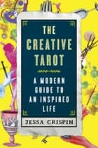 The Creative Tarot ebook by Jessa Crispin