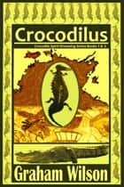 Crocodilus ebook by Graham Wilson