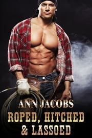 Roped, Hitched & Lassoed ebook by Ann Jacobs