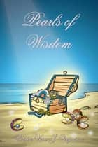 Pearls of Wisdom ebook by Pastor Vera J. Ferguson