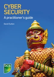 Cyber Security - A practitioner's guide ebook by David Sutton