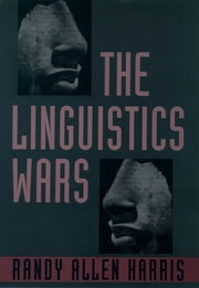 The Linguistics Wars ebook by Randy Allen Harris