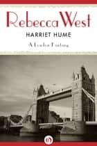 Harriet Hume ebook by Rebecca West