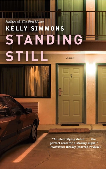Standing Still - A Novel ebook by Kelly Simmons