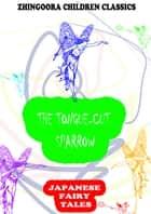 The Tongue-Cut Sparrow ebook by Yei Theodora Ozaki