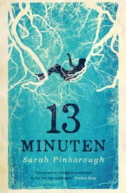 13 minuten ebook by Sarah Pinborough, Carla Hazewindus