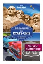 Sur la route - Etats-Unis ebook by LONELY PLANET FR