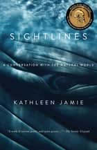 Sightlines - A Conversation with the Natural World ebook by Kathleen Jamie
