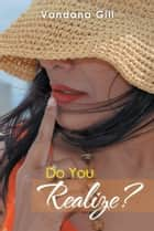 Do You Realize? ebook by Vandana Gill