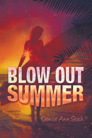 Blow Out Summer ebook by Denise Ann Stock