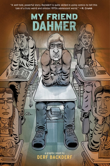 My Friend Dahmer ebook by Derf Backderf