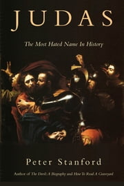 Judas - The Most Hated Name in History ebook by Peter Stanford
