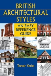 British Architectural Styles ebook by Trevor Yorke