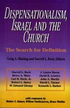 Dispensationalism, Israel and the Church ebook by Craig A. Blaising,Darrell L. Bock