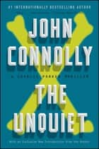The Unquiet - A Charlie Parker Thriller ebook by John Connolly