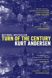 Turn of the Century ebook by Kurt Andersen