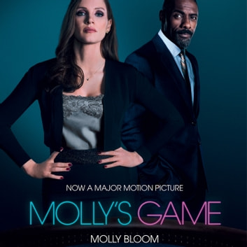 Molly's Game: The Riveting Book that Inspired the Aaron Sorkin Film audiobook by Molly Bloom
