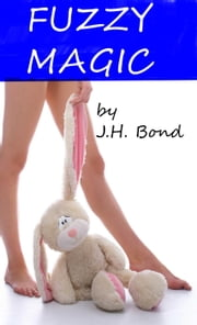 First Time - Fuzzy Magic, #1 ebook by J.H. Bond