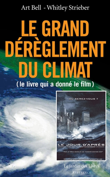 Le Grand Dérèglement du Climat eBook by Whitley Strieber,Art Bell