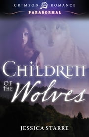 Children of the Wolves ebook by Jessica Starre