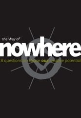The Way of Nowhere: Eight Questions to Release Our Creative Potential ebook by Nick Udall,Nic Turner