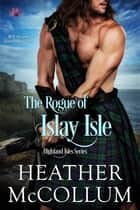 The Rogue of Islay Isle ekitaplar by Heather McCollum