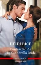 Contracted as His Cinderella Bride ebook by Heidi Rice