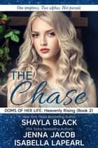 The Chase ebook by Shayla Black, Jenna Jacob, Isabella LaPearl