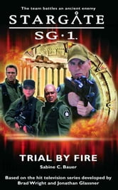 Stargate SG1-01: Trial By Fire ebook by Sabine Bauer