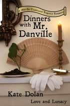 Dinners With Mr. Danville ebook by Kate Dolan