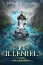 Mageborn: The Line of Illeniel ebook by