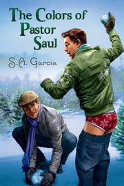 The Colors of Pastor Saul ebook by S.A. Garcia