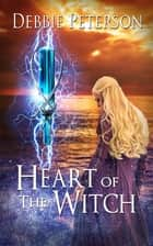 Heart of the Witch ebook by Debbie Peterson
