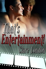 That's Entertainment! ebook by Clare London