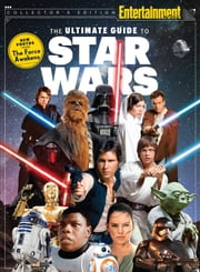 The Ultimate Guide to Star Wars ebook by Editors of Entertainment Weekly