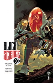 Black Science - Tome 4 ebook by Matteo Scalera,Rick Remender
