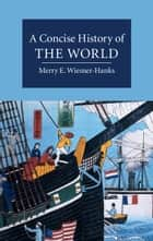 A Concise History of the World ebook by Merry E. Wiesner-Hanks