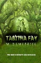 Tabitha Fay ebook by M. Demetrice