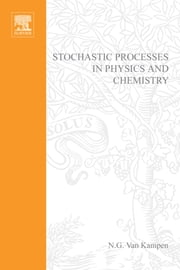 Stochastic Processes in Physics and Chemistry ebook by Van Kampen, N.G.